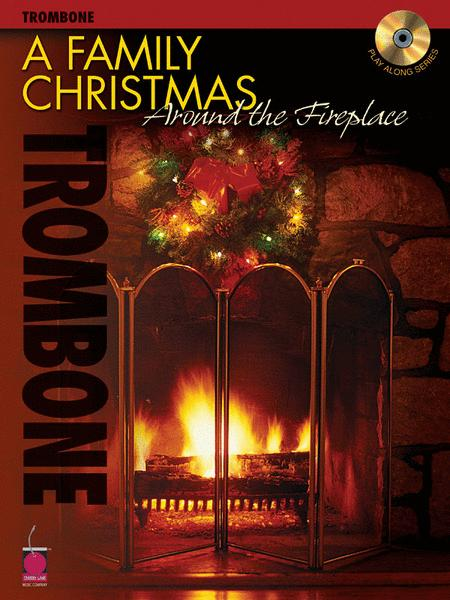 A Family Christmas Around the Fireplace - Trombone