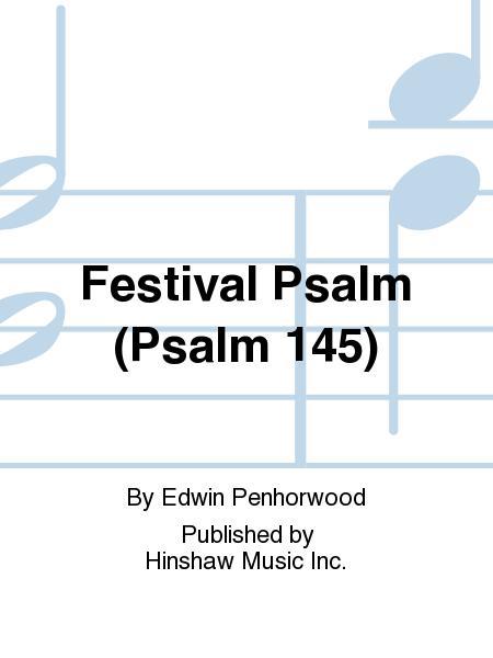 Festival Psalm (Psalm 145)