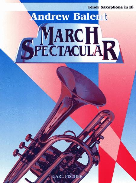 Andrew Balent March Spectacular