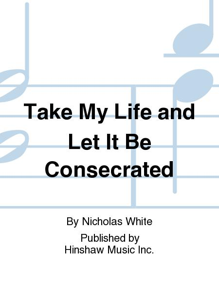 Take My Life and Let It Be Consecrated