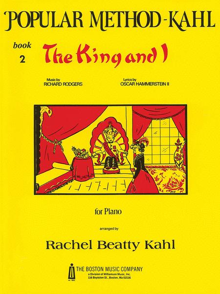 Kahl Popular Method: Book 2 - The King and I