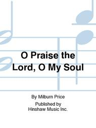 O Praise the Lord, O My Soul