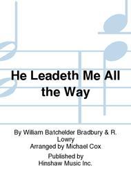 He Leadeth Me All the Way