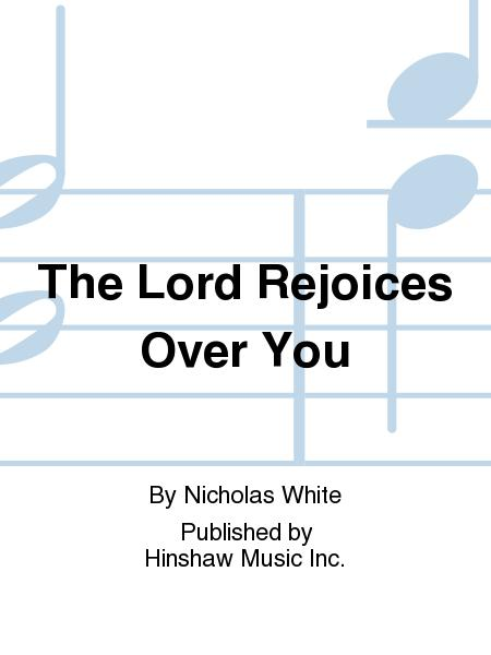 The Lord Rejoices Over You