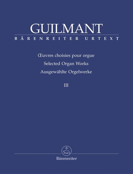 Ausgewahlte Orgelwerke III