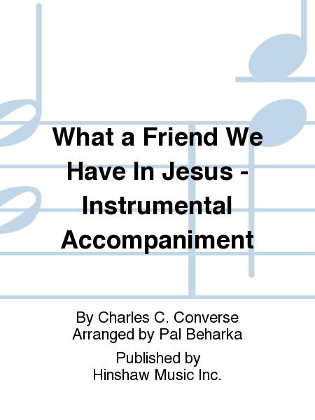What A Friend We Have In Jesus - Instr.