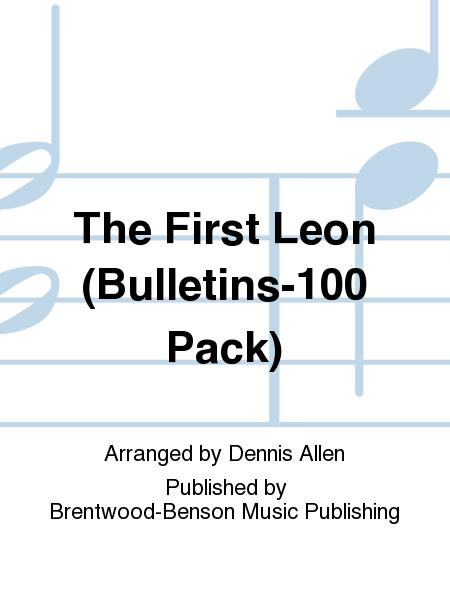 The First Leon (Bulletins-100 Pack)