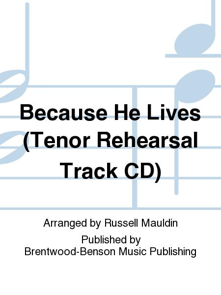 Because He Lives (Tenor Rehearsal Track CD)