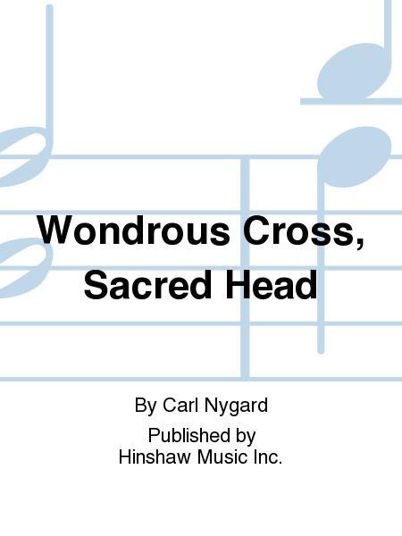 Wondrous Cross, Sacred Head
