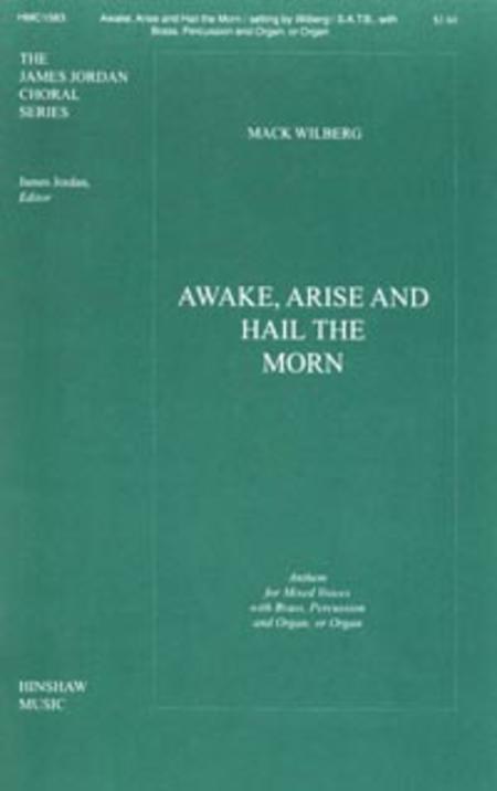 Awake, Arise and Hail the Morn