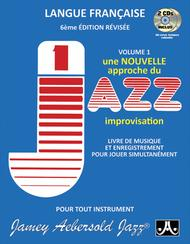 Volume 1 - How To Play Jazz & Improvise - French Edition