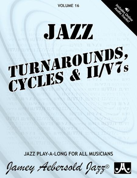 Volume 16 - Turnarounds, Cycles & ii/V7s