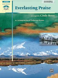 Everlasting Praise 					10 Arrangements of Enduring Hymns 					 By Cindy Berry