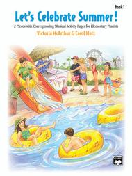 Let's Celebrate Summer, Book 1