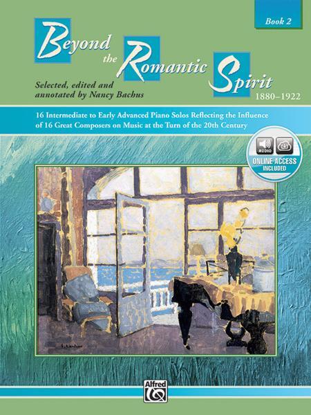 Beyond the Romantic Spirit (1880--1922), Book 2