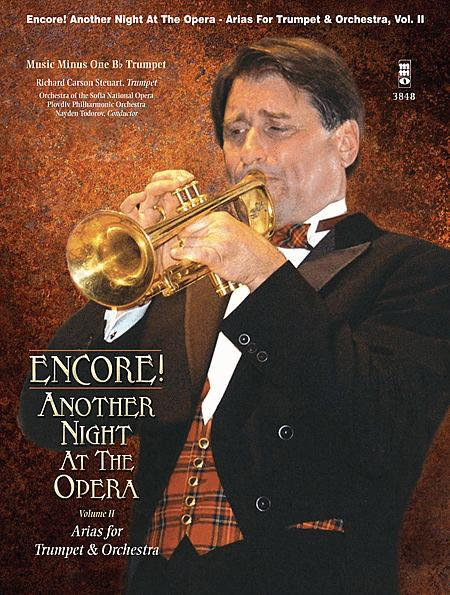 Encore! Another Night at the Opera: Opera Arias for Trumpet and Orchestra, Vol. II