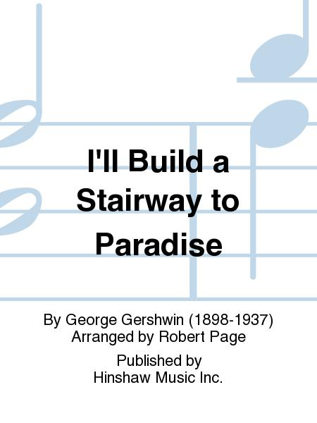 I'll Build a Stairway to Paradise