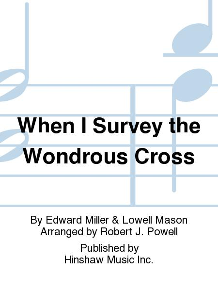 Preview When I Survey The Wondrous Cross By Edward Miller Lowell