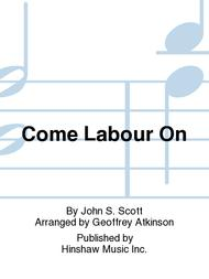 Come Labour On