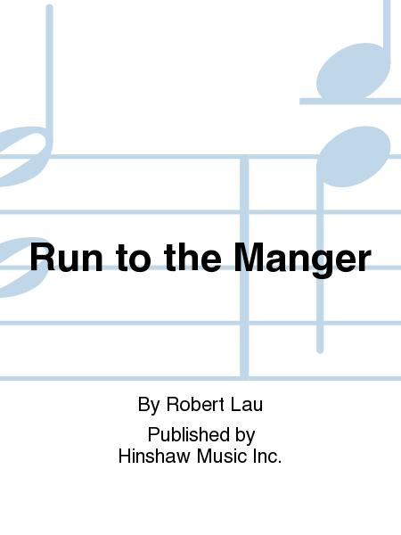 Run to the Manger