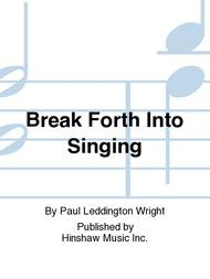 Break Forth into Singing
