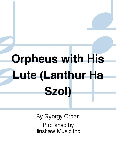 Orpheus With His Lute (Lanthur Ha Szol)