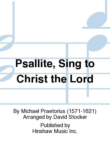 Psallite, Sing to Christ the Lord