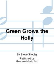 Green Grows The Holly