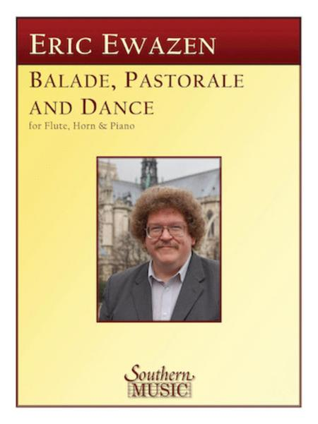 Ballade , Pastorale and Dance