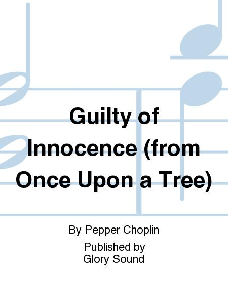 Guilty of Innocence (from Once Upon a Tree)