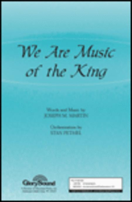We Are Music of the King