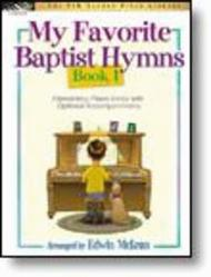 My Favorite Baptist Hymns, Book 1 (NFMC)