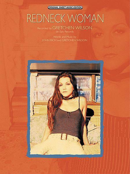 Redneck Woman Sheet Music By Gretchen Wilson Sheet Music Plus
