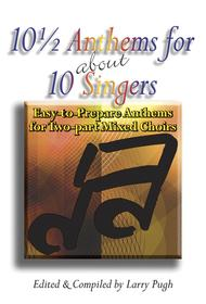 10 1/2 Anthems for about 10 Singers