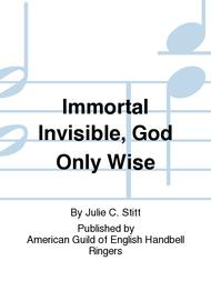 Immortal Invisible, God Only Wise