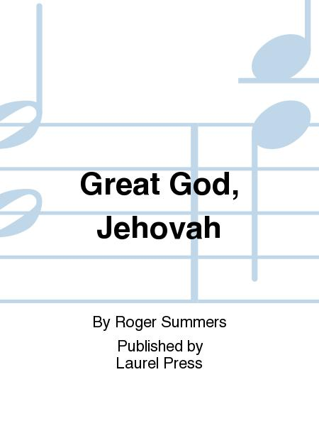 Great God, Jehovah