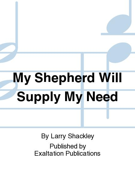My Shepherd Will Supply My Need