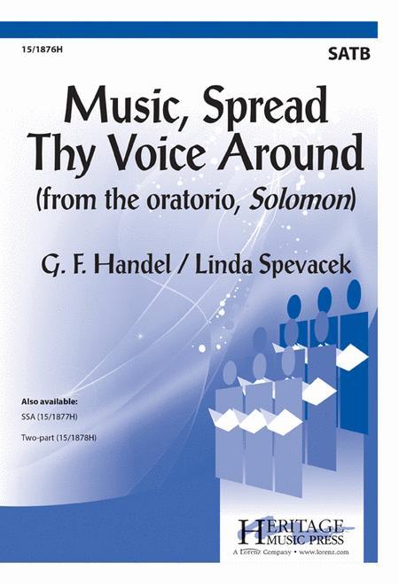 Music, Spread Thy Voice Around