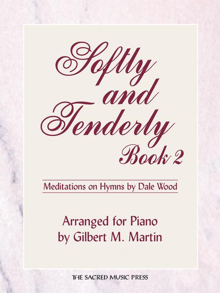 Softly and Tenderly, Book 2