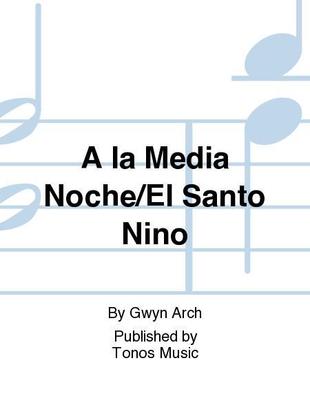 A la Media Noche/El Santo Nino