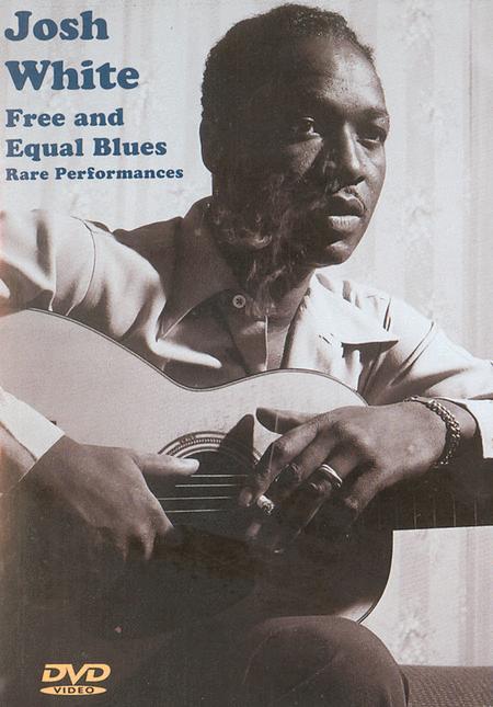 Josh White: Free and Equal Blues, Rare Performances