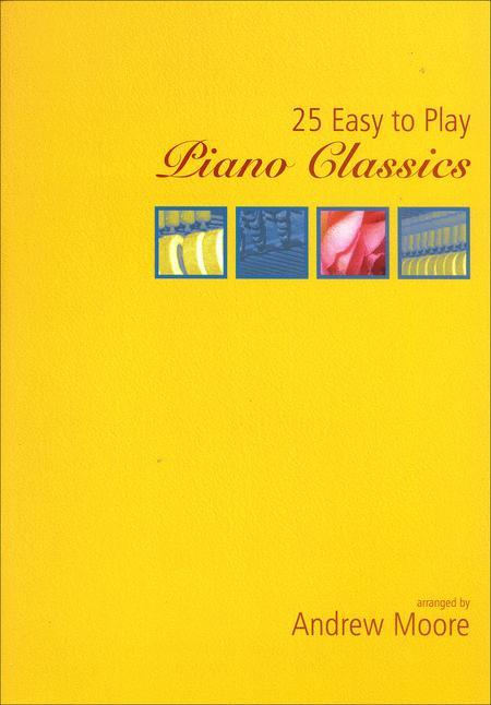 25 Easy to Play Piano Classics