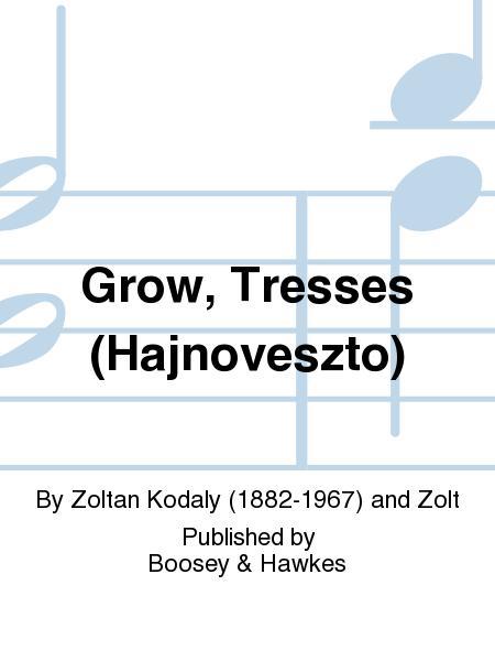 Grow, Tresses (Hajnoveszto)