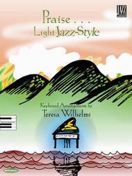 Teresa Wilhelmi : Praise ... Light Jazz Style