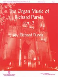 The Organ Music of Richard Purvis - Volume 2