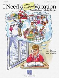 I Need A Little Christmas Vacation - Teacher's Edition