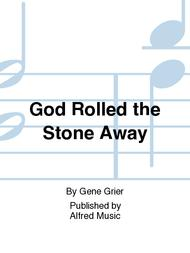 God Rolled the Stone Away