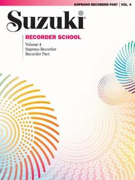 Suzuki Recorder School (Soprano Recorder), Volume 4