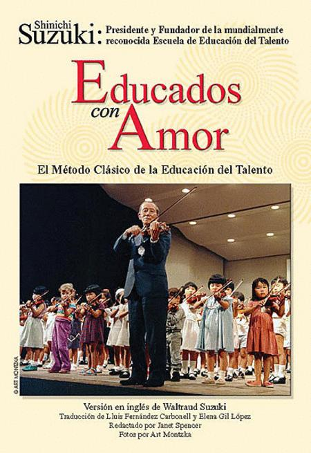 Educados con Amor -- El Metodo Clasico de la Educacion del Talento