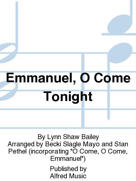 Emmanuel, O Come Tonight